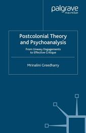 Postcolonial Theory and Psychoanalysis: From Uneasy Engagements to Effective Critique
