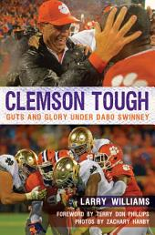 Clemson Tough: Guts and Glory Under Dabo Swinney
