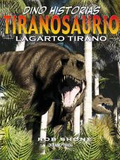 Tiranosaurio: Lagarto Tirano