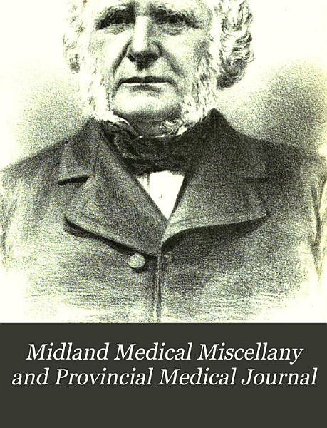 Midland Medical Miscellany and Provincial Medical Journal PDF