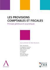 Les provisions comptables et fiscales: Principes généraux et cas pratiques