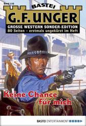 G. F. Unger Sonder-Edition 118 - Western: Keine Chance für mich