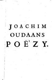 Joachim Oudaans Poëzy, verdeeld in drie deelen