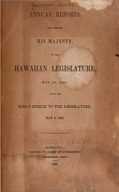 Annual Reports: Read Before His Majesty, to the Hawaiian Legislature, May 12, 1851, with the King's Speech to the Legislature, May 6, 1851