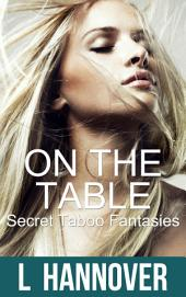 On The Table: Secret Taboo Fantasies 3