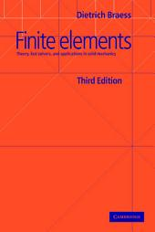 Finite Elements: Theory, Fast Solvers, and Applications in Solid Mechanics, Edition 3