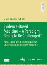 Evidence-Based Medicine - A Paradigm Ready To Be Challenged?