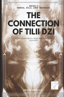 The Connection of TILII Dzi: - Book 3 - Herbs, Oils, and Incenses