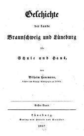 Geschichte der Lande Braunschweig und Lüneberg für Schule und Haus: Bände 1-2