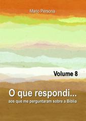 O Que Respondi... (Volume 8)