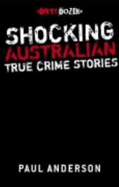 Dirty Dozen: Shocking Australian True Crime Stories