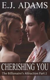 Cherishing You: The Billionaire's Attraction Part 2