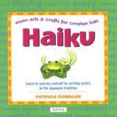Haiku: Asian Arts and Crafts for Creative Kids