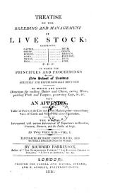 Treatise on the Breeding and Management of Live Stock: In which the Principals and Proceedings of the New School of Breeders are Fully and Experimently Discussed, Volume 1