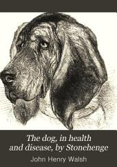 The dog, in health and disease, by Stonehenge