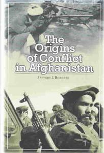 The Origins of Conflict in Afghanistan PDF