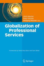 Globalization of Professional Services: Innovative Strategies, Successful Processes, Inspired Talent Management, and First-Hand Experiences