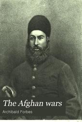The Afghan Wars: 1839-42 & 1878-80
