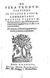 Commentarii de vera pronuntiatione Graecae et Latinae linguae