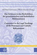 Das Gewissen in den Rechtslehren der protestantischen und katholischen Reformationen / Conscience in the Legal Teachings of the Protestant and Catholic Reformations