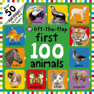 First 100 Animals Lift the Flap