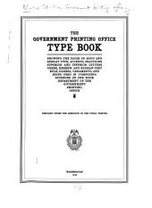 The Government Printing Office Type Book: Showing the Faces of Body and Display Type, Accents, Fractions, Superior and Inferior Letters, Greek, Hebrew, and Russian Text, Rule, Dashes, Ornaments, and Signs Used in Composing Divisions of the Book Department of the Government Printing Office