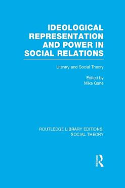 Ideological Representation and Power in Social Relations  RLE Social Theory  PDF