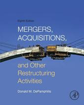 Mergers, Acquisitions, and Other Restructuring Activities: Edition 8