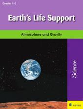 Earth's Life Support: Atmosphere and Gravity