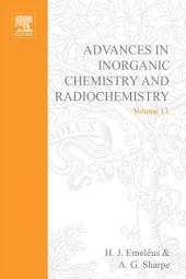 Advances in Inorganic Chemistry and Radiochemistry: Volume 13