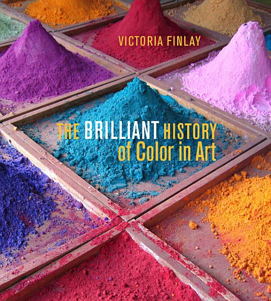 Download The Brilliant History of Color in Art Book