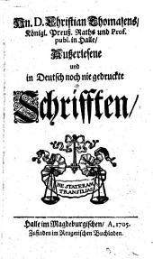 Außerlesene und in Deutsch noch nie gedruckte Schriften