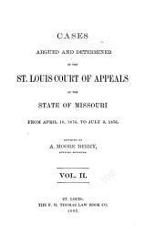 Cases Determined by the St. Louis, Kansas City and Springfield Courts of Appeals of the State of Missouri: Volume 2