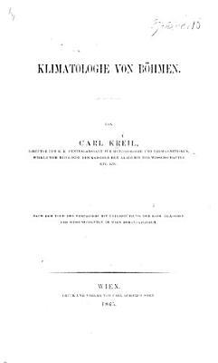 Klimatologie von B  hmen     Nach dem Tode des Verfassers     herausgegeben  by C  Jelinek   PDF