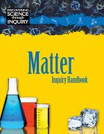 Discovering Science Through Inquiry: Inquiry Handbook - Matter