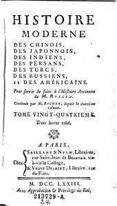 Histoire moderne des Chinois, des Japonnois, des Indiens, des Persans, des Turcs, des Russiens, &c. ; Pour servir de suite à l'Histoire ancienne: Volume 24