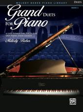 Grand Duets for Piano, Book 3: 6 Late Elementary Pieces for One Piano, Four Hands