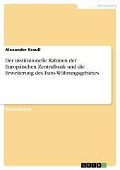 Der institutionelle Rahmen der Europäischen Zentralbank und die Erweiterung des Euro-Währungsgebietes