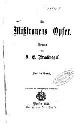 Des Misstrauens Opfer0: Roman von A. E. Brachvogel, Band 2