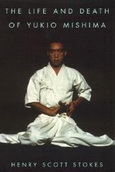 The Life and Death of Yukio Mishima PDF