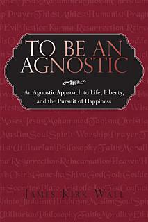 To Be an Agnostic Book