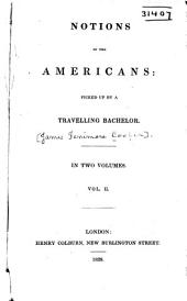 Notions of the Americans: Picked Up by a Travelling Bachelor, Volume 2