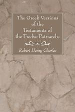 The Greek Versions of the Testaments of the Twelve Patriarchs
