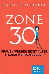 Zone 30: Unterhaltsames Sachbuch für Frauen