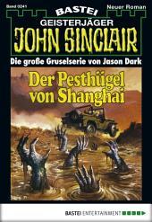 John Sinclair - Folge 0241: Der Pesthügel von Shanghai