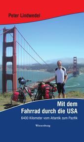Mit dem Fahrrad durch die USA: 6400 Kilometer vom Atlantik zum Pazifik