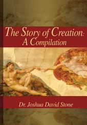 The Story of Creation: A Compilation