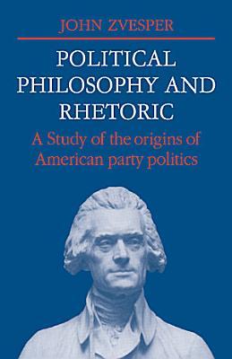 Political Philosophy and Rhetoric
