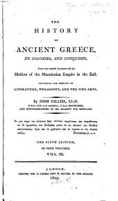 The History of Ancient Greece, Its Colonies and Conquests: From the Earliest Accounts Till the Division of the Macedonian Empire in the East, Including the History of Literature, Philosophy and the Fine Arts, Volume 3