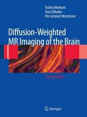 Diffusion-Weighted MR Imaging of the Brain: Edition 2